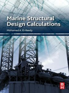 Foto Cover di Marine Structural Design Calculations, Ebook inglese di Mohamed El-Reedy, edito da Elsevier Science