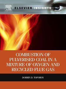 Ebook in inglese Combustion of Pulverised Coal in a Mixture of Oxygen and Recycled Flue Gas Toporov, Dobrin