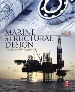 Foto Cover di Marine Structural Design, Ebook inglese di Yong Bai,Wei-Liang Jin, edito da Elsevier Science