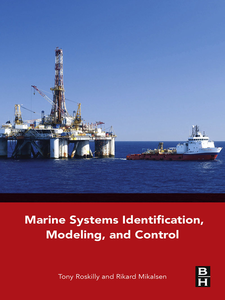 Ebook in inglese Marine Systems Identification, Modeling and Control Mikalsen, Rikard , Roskilly, Tony