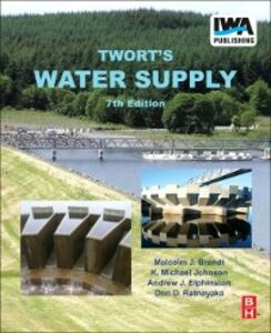 Ebook in inglese Twort's Water Supply Brandt, Malcolm J. , Elphinston, Andrew J. , Johnson, K. Michael , Ratnayaka, Don D.