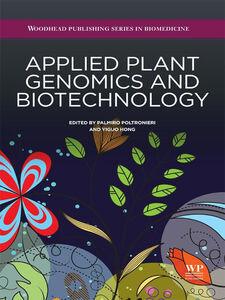 Foto Cover di Applied Plant Genomics and Biotechnology, Ebook inglese di Yiguo Hong,Palmiro Poltronieri, edito da Elsevier Science