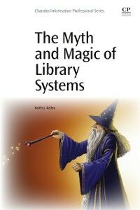 Foto Cover di Myth and Magic of Library Systems, Ebook inglese di Keith J. Kelley, edito da Elsevier Science