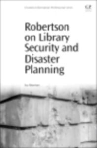 Foto Cover di Robertson on Library Security and Disaster Planning, Ebook inglese di Guy Robertson, edito da Elsevier Science