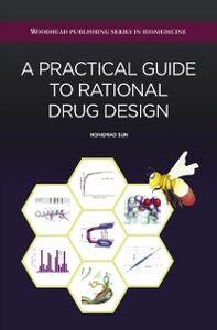 Foto Cover di Practical Guide to Rational Drug Design, Ebook inglese di Sun Hongmao, edito da Elsevier Science