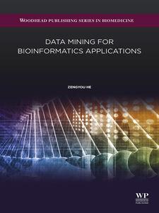 Foto Cover di Data Mining for Bioinformatics Applications, Ebook inglese di He Zengyou, edito da Elsevier Science