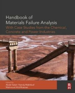 Ebook in inglese Handbook of Materials Failure Analysis with Case Studies from the Chemicals, Concrete and Power Industries