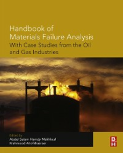 Ebook in inglese Handbook of Materials Failure Analysis with Case Studies from the Oil and Gas Industry -, -