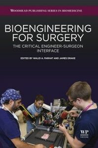 Foto Cover di Bioengineering for Surgery, Ebook inglese di James Drake,Walid Farhat, edito da Elsevier Science