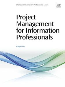 Foto Cover di Project Management for Information Professionals, Ebook inglese di Margot Note, edito da Elsevier Science