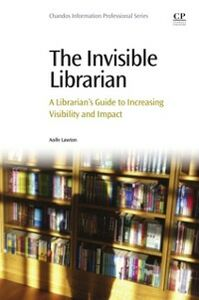 Foto Cover di Invisible Librarian, Ebook inglese di Aoife Lawton, edito da Elsevier Science