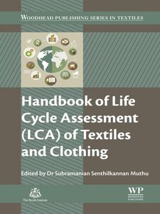 Foto Cover di Handbook of Life Cycle Assessment (LCA) of Textiles and Clothing, Ebook inglese di Subramanian Senthilkannan Muthu, edito da Elsevier Science
