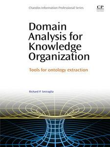 Foto Cover di Domain Analysis for Knowledge Organization, Ebook inglese di Richard Smiraglia, edito da Elsevier Science