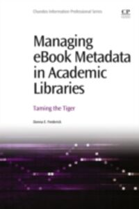 Ebook in inglese Managing ebook Metadata in Academic Libraries Frederick, Donna E