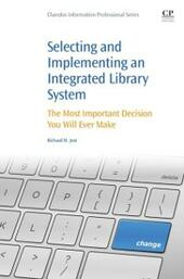 Selecting and Implementing an Integrated Library System