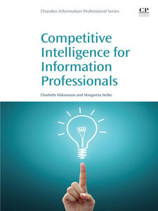 Foto Cover di Competitive Intelligence for Information Professionals, Ebook inglese di Charlotte Håkansson,Margareta Nelke, edito da Elsevier Science