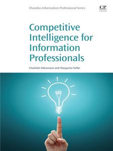 Ebook in inglese Competitive Intelligence for Information Professionals Håkansson, Charlotte , Nelke, Margareta