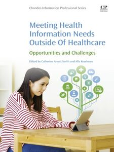 Ebook in inglese Meeting Health Information Needs Outside of Healthcare Keselman, Alla , Smith, Catherine Arnott