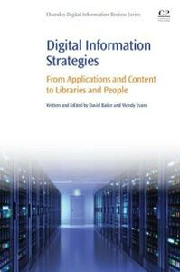 Foto Cover di Digital Information Strategies, Ebook inglese di David Baker,Wendy Evans, edito da Elsevier Science