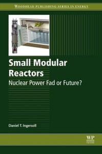 Ebook in inglese Small Modular Reactors Ingersoll, Daniel T