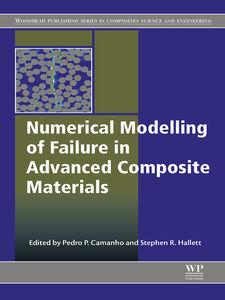 Foto Cover di Numerical Modelling of Failure in Advanced Composite Materials, Ebook inglese di Pedro P. Camanho,Stephen R. Hallett, edito da Elsevier Science