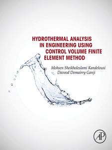 Ebook in inglese Hydrothermal Analysis in Engineering Using Control Volume Finite Element Method Ganji, Davood Domairry , Sheikholeslami, Mohsen