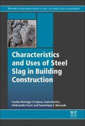 Characteristics and Uses of Steel Slag in Building Construction