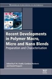 Recent Developments in Polymer Macro, Micro and Nano Blends
