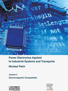 Foto Cover di Power Electronics Applied to Industrial Systems and Transports, Volume 4, Ebook inglese di Nicolas Patin, edito da Elsevier Science