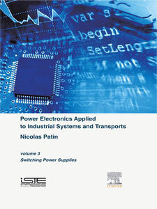 Foto Cover di Power Electronics Applied to Industrial Systems and Transports, Volume 3, Ebook inglese di Nicolas Patin, edito da Elsevier Science