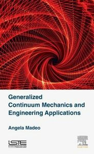Foto Cover di Generalized Continuum Mechanics and Engineering Applications, Ebook inglese di Angela Madeo, edito da Elsevier Science