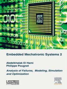 Foto Cover di Embedded Mechatronic Systems, Volume 2, Ebook inglese di Abdelkhalak El Hami,Philippe Pougnet, edito da Elsevier Science
