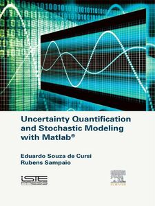 Ebook in inglese Uncertainty Quantification and Stochastic Modeling with Matlab Sampaio, Rubens , Souza de Cursi, Eduardo