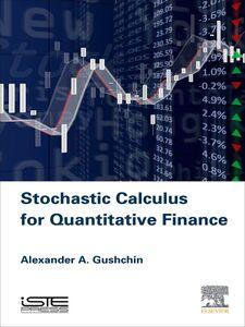 Foto Cover di Stochastic Calculus for Quantitative Finance, Ebook inglese di Alexander A Gushchin, edito da Elsevier Science