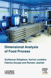 Ebook in inglese Dimensional Analysis of Food Processes Delaplace, Guillaume , Ducept, Fabrice , Jeantet, Romain , Loubiere, Karine