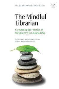 Ebook in inglese Mindful Librarian Eshleman, Joe , Henry, Jo , Moniz, Lisa , Moniz, Richard