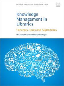 Ebook in inglese Knowledge Management in Libraries Mukherjee, Bhaskar , Nazim, Mohammad