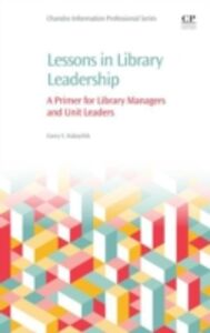 Foto Cover di Lessons in Library Leadership, Ebook inglese di Corey Halaychik, edito da Elsevier Science