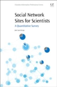 Foto Cover di Social Network Sites for Scientists, Ebook inglese di Jose Luis Ortega, edito da Elsevier Science
