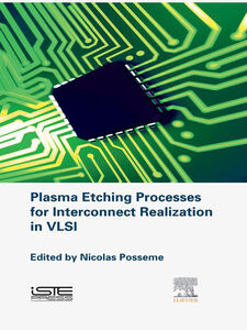 Ebook in inglese Plasma Etching Processes for Interconnect Realization in VLSI