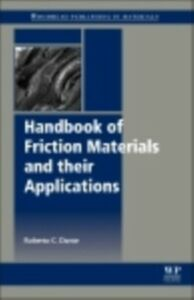 Foto Cover di Handbook of Friction Materials and Their Applications, Ebook inglese di Roberto C Dante, edito da Elsevier Science