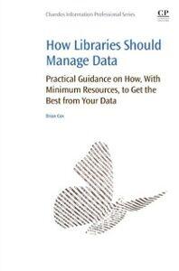 Foto Cover di How Libraries Should Manage Data, Ebook inglese di Brian Cox, edito da Elsevier Science