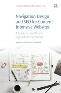 Ebook in inglese Navigation Design and SEO for Content-Intensive Websites Codina, Lluis , Perez-Montoro, Mario