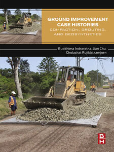 Ebook in inglese Ground Improvement Case Histories Chu, Jian , Indraratna, Buddhima , Rujikiatkamjorn, Cholachat