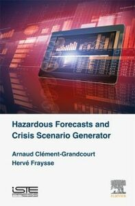 Foto Cover di Hazardous Forecasts and Crisis Scenario Generator, Ebook inglese di Arnaud Clement-Grandcourt,Herve Fraysse, edito da Elsevier Science