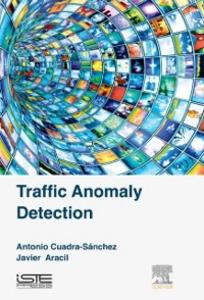 Ebook in inglese Traffic Anomaly Detection Aracil, Javier , Cuadra-Sanchez, Antonio