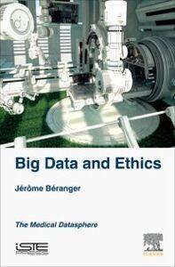 Foto Cover di Big Data and Ethics, Ebook inglese di Jerome Beranger, edito da Elsevier Science
