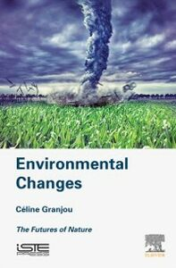 Foto Cover di Environmental Changes, Ebook inglese di Celine Granjou, edito da Elsevier Science