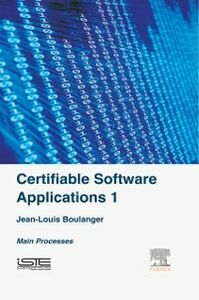 Foto Cover di Certifiable Software Applications 1, Ebook inglese di Jean-Louis Boulanger, edito da Elsevier Science