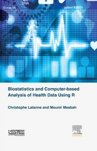 Ebook in inglese Biostatistics and Computer-based Analysis of Health Data using R Lalanne, Christophe , Mesbah, Mounir